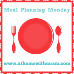 I'm linking up with Mrs M's Meal Planning Monday linky